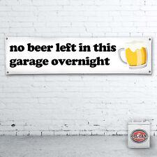 No Cerveza izquierda de esta Garage Banner – Heavy Duty Para Taller, garaje, MANCAVE