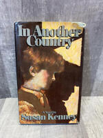 In Another Country a novel by Susan Kenney, First Edition, Second Printing, HCDJ