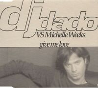 DJ Dado vs Michelle Weeks Maxi CD Give Me Love - Italy (M/EX)