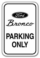 "FORD BRONCO PARKING ONLY 12""x18"" .040 Aluminum Sign- Choose Holes, Arrows, Color"