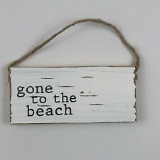 Gone To The Beach Hanging Wood Sign 6 inch Mudpie