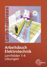 Arbeitsbuch Elektrotechnik Lernfelder 1-4 Lösungen zu 37469 Monika Burgmaie ...