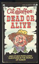 Al Jaffee Dead Or Alive (1980) Paperback 1st Print Signet W9494  VF+