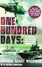 One Hundred Days. Sandy Woodward with Patrick Robinson New Paperback Book Sandy