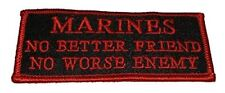 MARINES NO BETTER FRIEND NO WORSE ENEMY PATCH USMC DEVIL DOG SEMPER FIDELIS