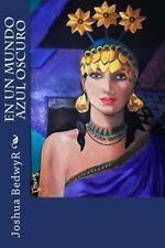 En un Mundo Azul Oscuro by Joshua BedwyR (2013, Paperback)