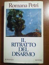 Il  ritratto del disarmo - Romana Petri - Rizzoli - 1991 - M