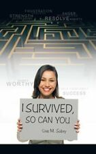 I Survived, So Can You by Lisa M. Sobry (2013, Paperback)