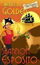 Silence Is Golden : A Pet Psychic Mystery bk. 3 by Shannon Esposito (2013,...