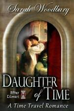 Daughter Of Time:  A Time Travel Romance: By Sarah Woodbury