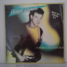 "Herbert Léonard –Commencez Sans Moi -Vinyl, 12"", 45 RPM -1984 - Carrere – 8460"