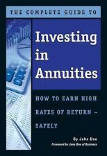The Complete Guide to Investing in Annuities: How to Earn High Rates of Return S