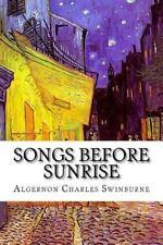 Songs Before Sunrise by Algernon Charles Swinburne (2015, Paperback)