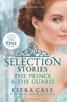 The Selection Stories: The Prince & The Guard (The Selection Novella) by Kiera C