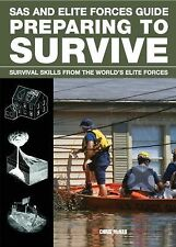 SAS and Elite Forces Guide Preparing to Survive : Being Ready for When...