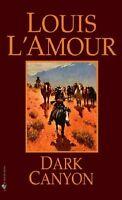 Dark Canyon: A Novel by Louis LAmour