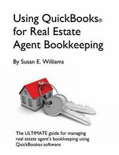 Using QuickBooks for Real Estate Agent Bookkeeping by Susan Williams (2013,...