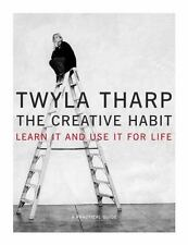The Creative Habit: Learn It and Use It for Life by Tharp, Twyla