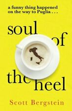 Soul of the Heel: A funny thing happened on the way to Puglia,Scott Bergstein