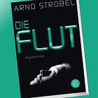 Die Flut von Arno Strobel (2016, Taschenbuch)
