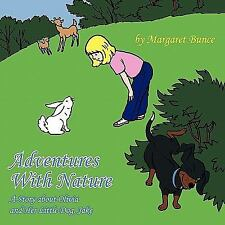 Adventures with Nature : A Story about Olivia and Her Little Dog, Jake by...