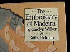 Very Scarce Book~ The Embroidery of MADEIRA ~ A MUST for the Collector or Seller