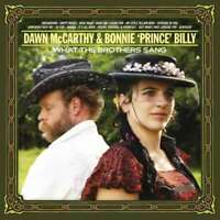Dawn Mccarthy Et Bonnie Prince Billy - What The Brothers Sang Neuf CD