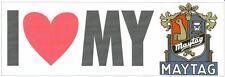 I Love My Maytag Bumper Sticker