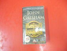 JOHN GRISHAM-IL MOMENTO DI UCCIDERE-I MITI- MONDADORI-2002