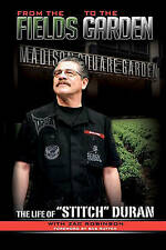 USED (GD) From the Fields to the Garden: The Life of Stitch Duran by Stitch Dura
