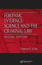 Forensic Evidence : Science and the Criminal Law by Terrence F. Kiely (2005)hard