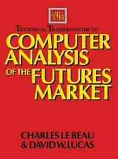 Technical Traders Guide to Computer Analysis of the Futures Markets by Charles LeBeau, David W. Lucas (Hardback, 1991)