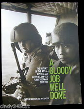 Royal Australian Navy Helicopter Flight Vietnam 1967 - 1971 Bloody Job Well Done