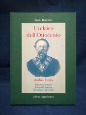 Un laico dell'ottocento Andrea Costa Libero muratore libero pensatore Socialista