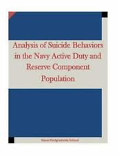 Analysis of Suicide Behaviors in the Navy Active Duty and Reserve Component...