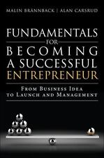 Fundamentals for Becoming a Successful Entrepreneur : From Business Idea to...