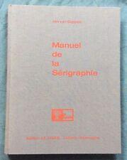J.Van Duppen MANUEL DE LA SÉRIGRAPHIE 1977 Édition le Tamis RARE