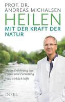 Heilen mit der Kraft der Natur von Andreas Michalsen (2017, Gebundene Ausgabe)
