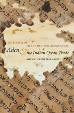 Aden and the Indian Ocean Trade: 150 Years in the Life of a Medieval Arabian Por