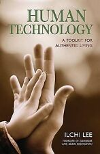 Human Technology: A Toolkit for Authentic Living by Ilchi Lee