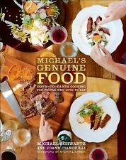 Michael's Genuine Food: Down-to-Earth Cooking for People Who Love to E-ExLibrary