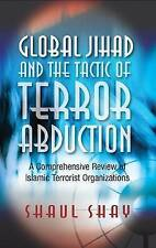 Global Jihad and the Tactic of Terror Abduction: A Comprehensive Review of...