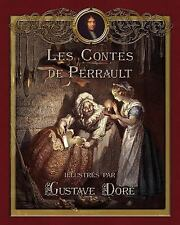 Les Contes de Perrault Illustres Par Gustave Dore by Perrault Charles and Joy...