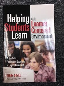 Helping Students Learn in a Learner-Centered Environment : A Guide to Facilitati