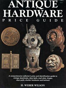 Antique Hardware Doorknobs Hinges Door Pulls Locksets Mail Slots / Book + Values