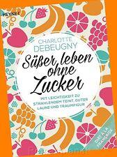 Charlotte Debeugny - Süßer leben ohne Zucker - Buch - Neu