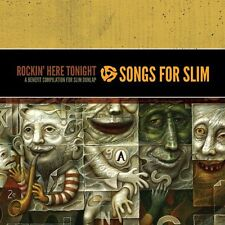 Songs for Slim Rockin Here Tonight  A Benefit Compilation for Slim Dunlap [CD]