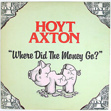 HOYT AXTON Where Did The Money Go? LP (1980) COUNTRY POP) NM- NM-