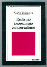MUSCETTA CARLO REALISMO NEOREALISMO CONTROREALISMO LUCARINI 1990 PROPOSTE 35