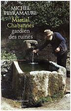 PEYRAMAURE Michel - MARTIAL CHABANNES GARDIEN DE RUINES - 1995
